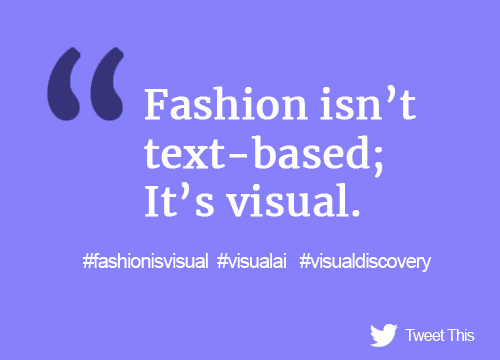fashion is visual, not text based